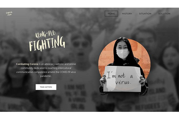 "The homepage of the ""Combating Corona"" website delivers a powerful visual image about combating racism during the coronavirus and drives visitors to action. The website was a project of five communication students at the University of Guam during the Spring 2020 semester."