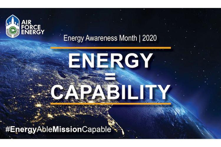 Each October, the Air Force recognizes Energy Awareness Month to promote energy resilience and acknowledge the critical role energy plays in mission assurance. As the battlefield grows increasingly complex, supplying power to our forces safely and reliably remains fundamental to our global mission. (U.S. Air Force courtesy graphic)